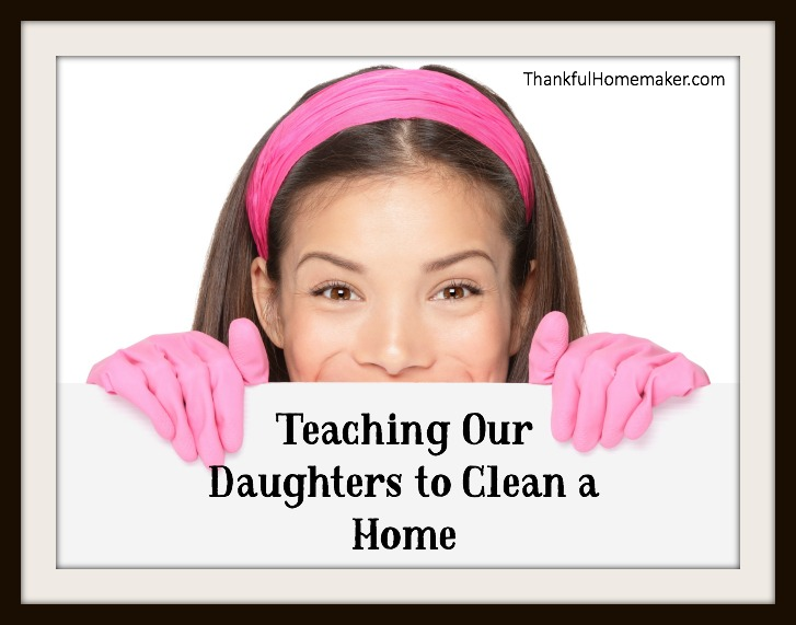 Teaching Our Daughters to Clean a Home