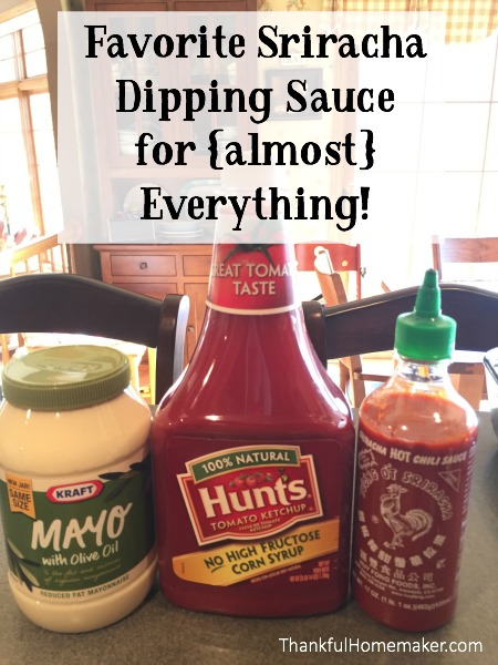 Favorite Sriracha Dipping Sauce for {almost} Everything