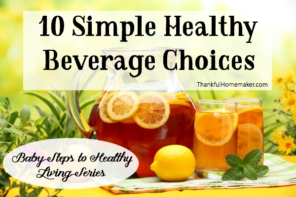 10 Simple Healthy Beverage Choices