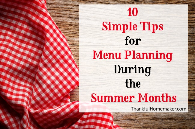 10 Simple Tips for Menu Planning During the Summer Months