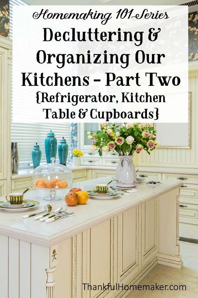 Declutter & Organize Our Kitchens - Part Two {Refrigerator, Cupboards & Kitchen Table} @mferrell
