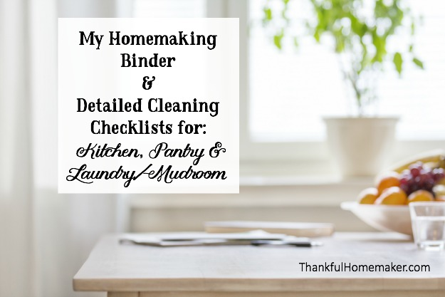 My Homemaking Binder & Detailed Cleaning Checklists for Kitchen, Pantry & Laundry/Mudroom