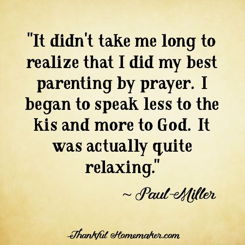 """""""It didn't take me long to realize that I did my best parenting by prayer. I began to speak less to the kids and more to God. It was actually quite relaxing.""""  @mferrell"""